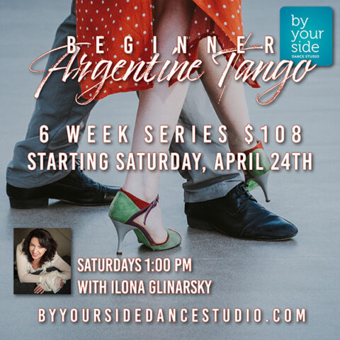 Starting April 24th – 6 Week Argentine Tango Series with Ilona Saturdays @ 1 pm